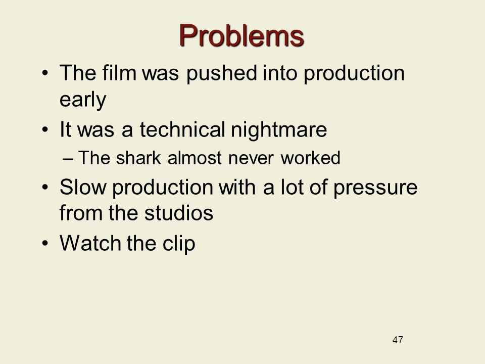 Problems The film was pushed into production early