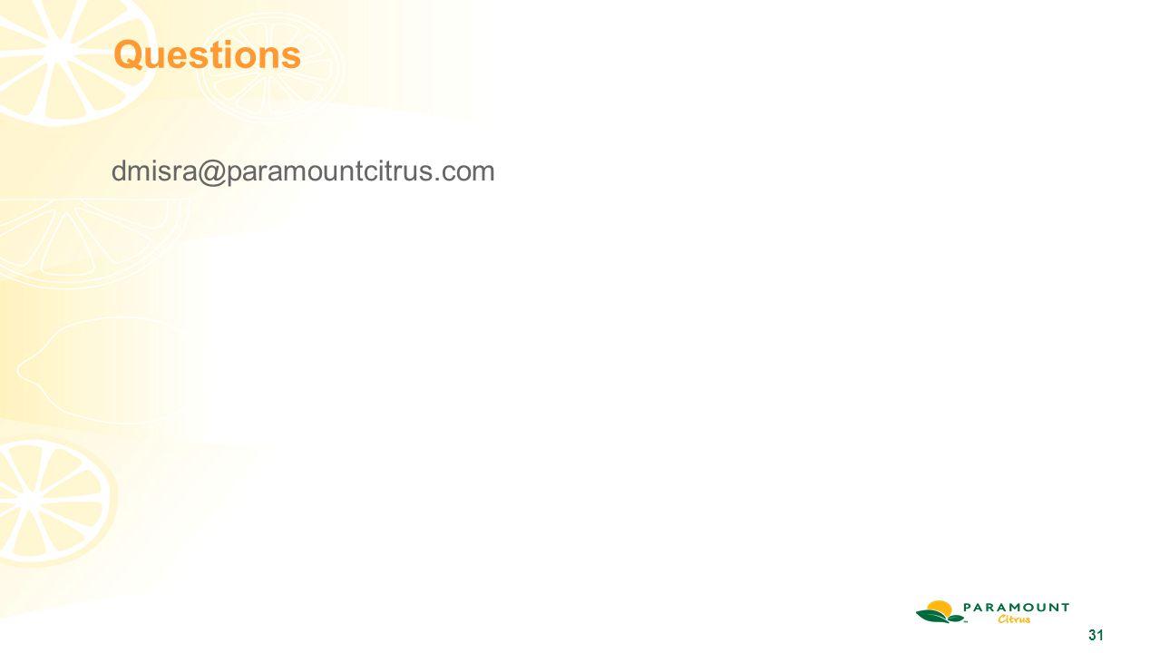 Questions dmisra@paramountcitrus.com