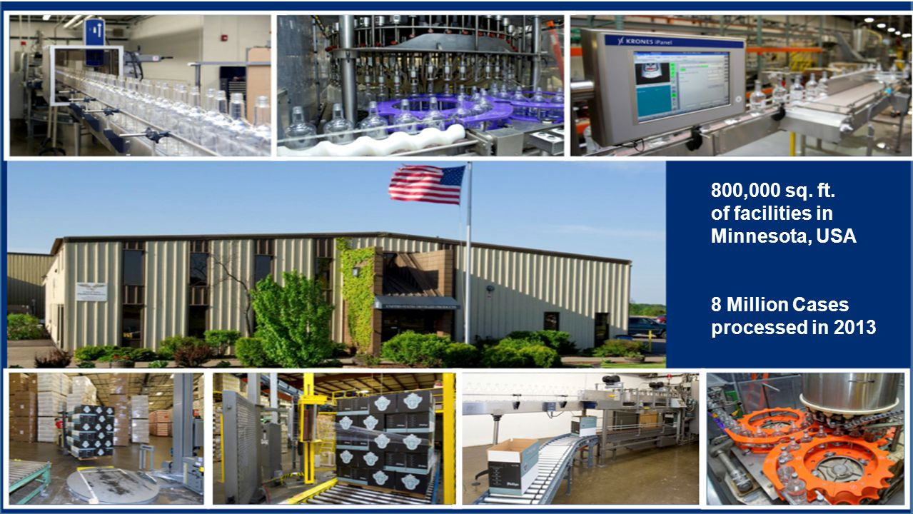 800,000 sq. ft. of facilities in Minnesota, USA 8 Million Cases