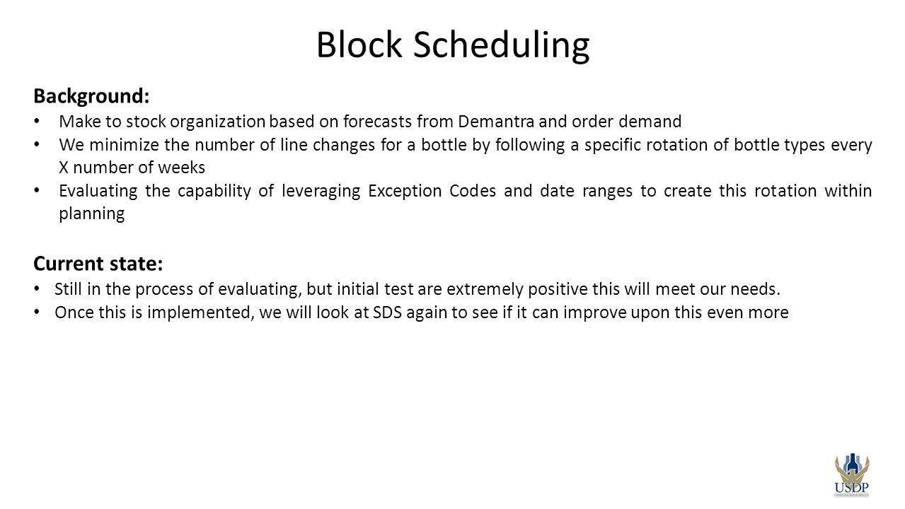 Block Scheduling Background: Current state:
