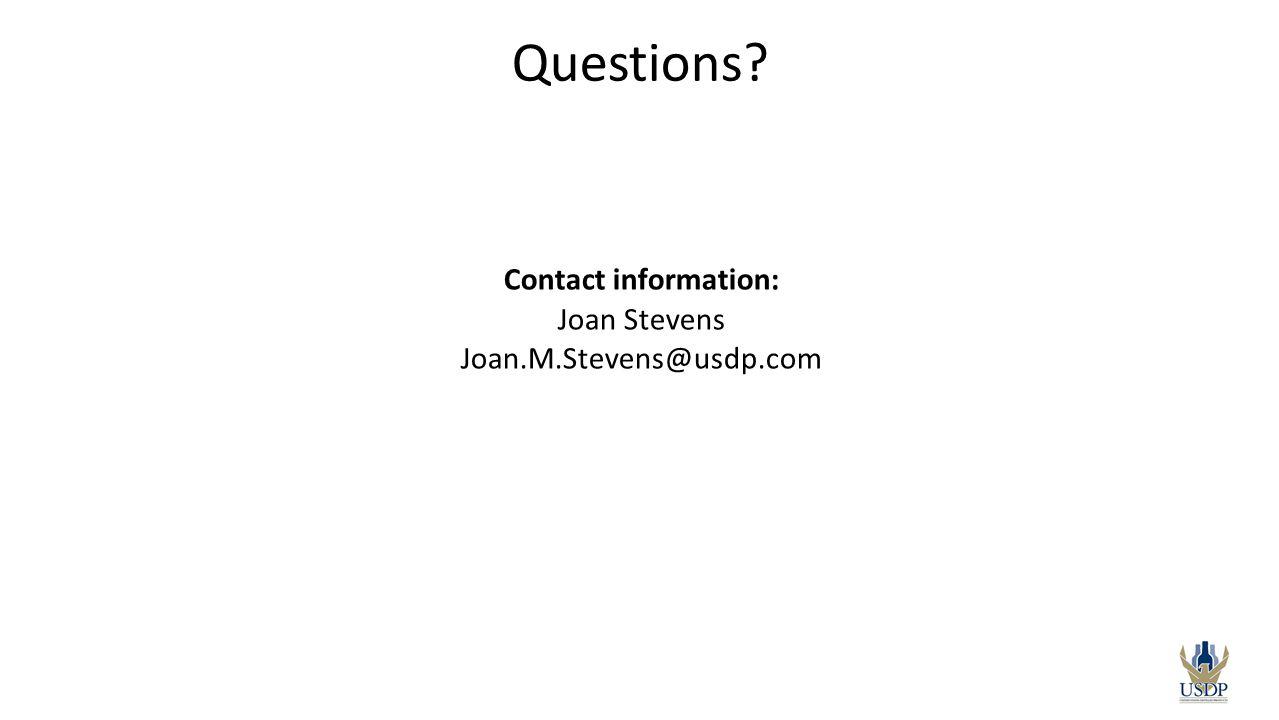 Questions Contact information: Joan Stevens Joan.M.Stevens@usdp.com