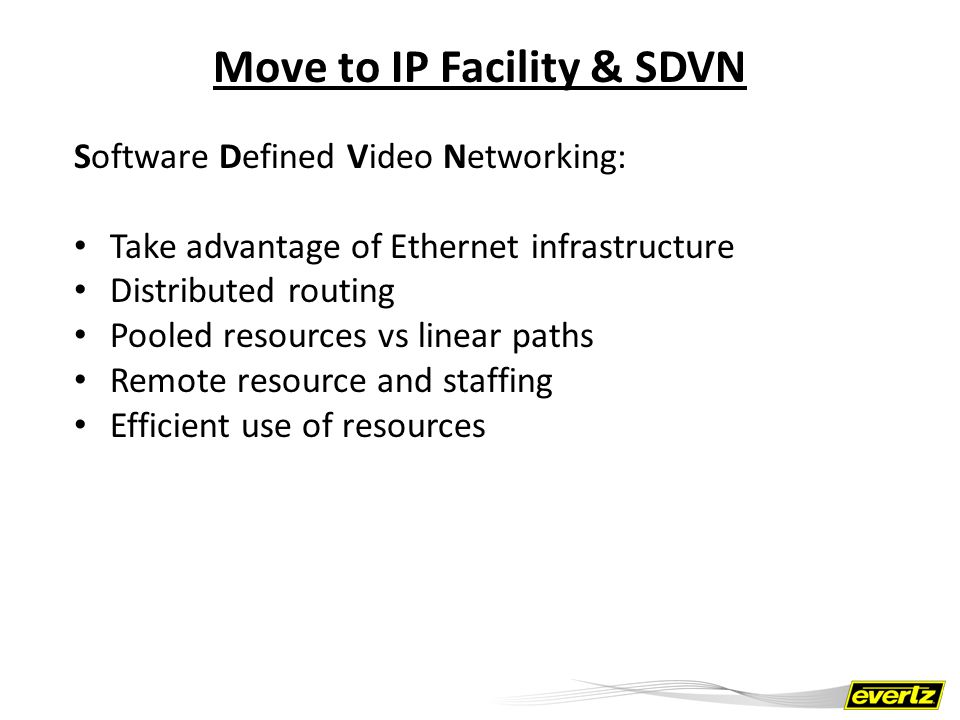 Move to IP Facility & SDVN