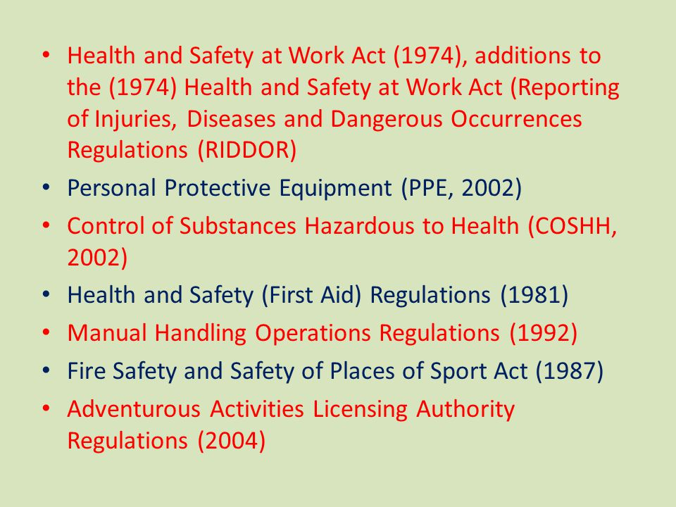 Health and Safety at Work Act (1974), additions to the (1974) Health and Safety at Work Act (Reporting of Injuries, Diseases and Dangerous Occurrences Regulations (RIDDOR)