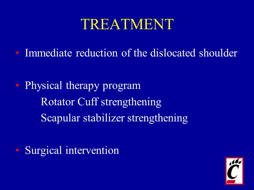 TREATMENT Immediate reduction of the dislocated shoulder