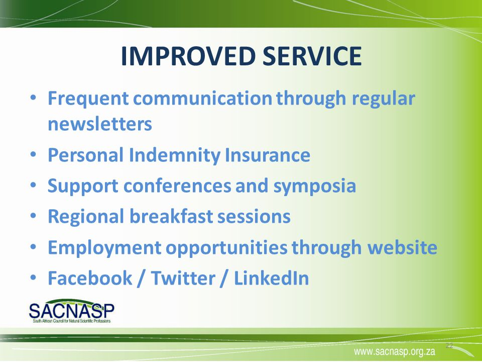 IMPROVED SERVICE Frequent communication through regular newsletters