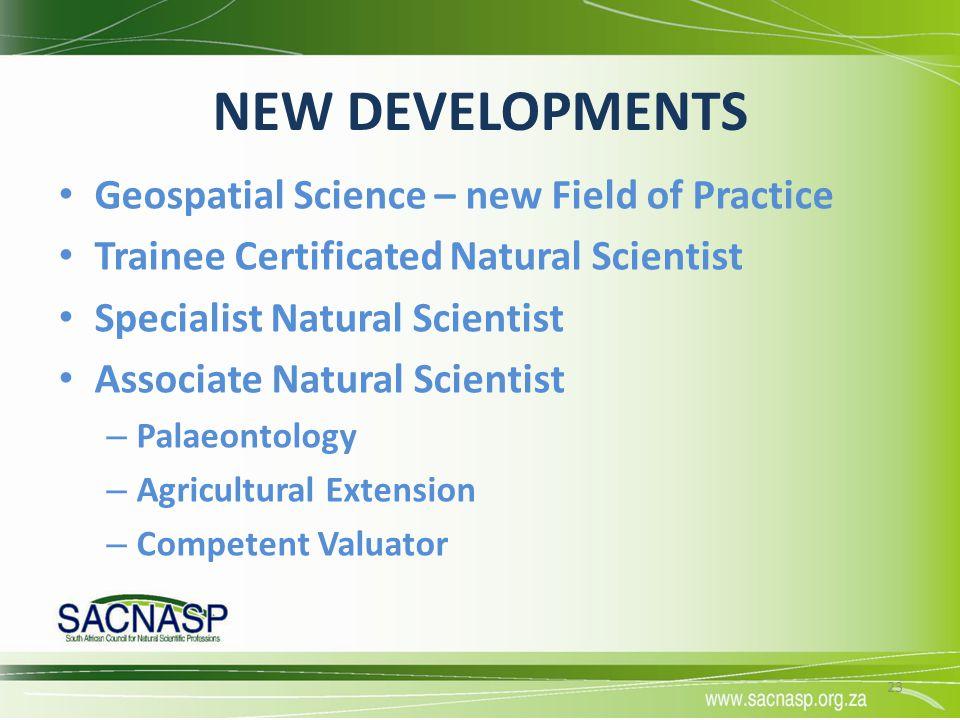 NEW DEVELOPMENTS Geospatial Science – new Field of Practice