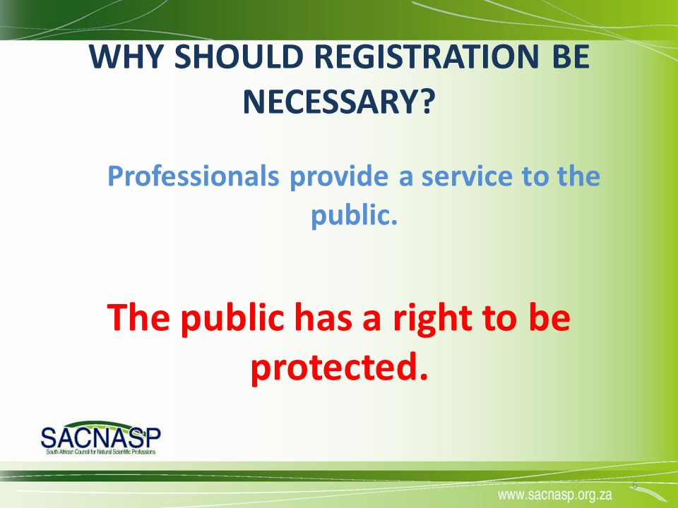 WHY SHOULD REGISTRATION BE NECESSARY