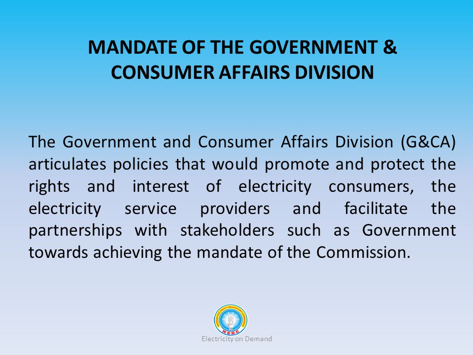 MANDATE OF THE GOVERNMENT & CONSUMER AFFAIRS DIVISION