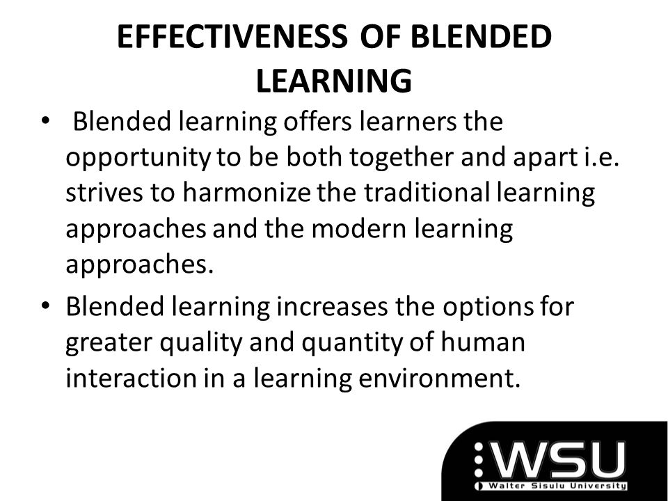 EFFECTIVENESS OF BLENDED LEARNING