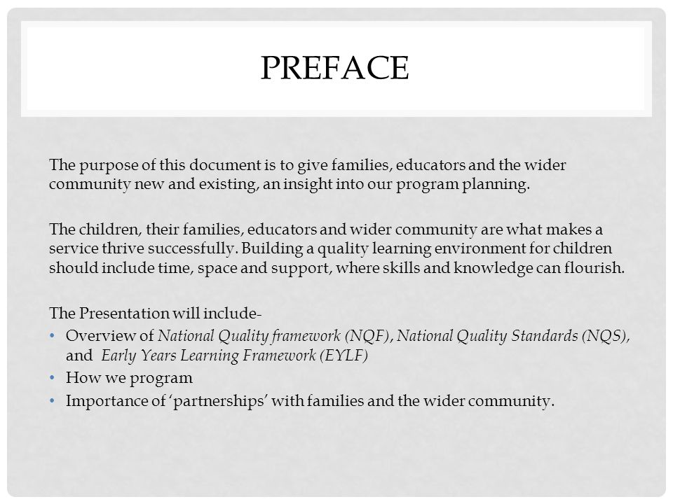 Preface The purpose of this document is to give families, educators and the wider community new and existing, an insight into our program planning.