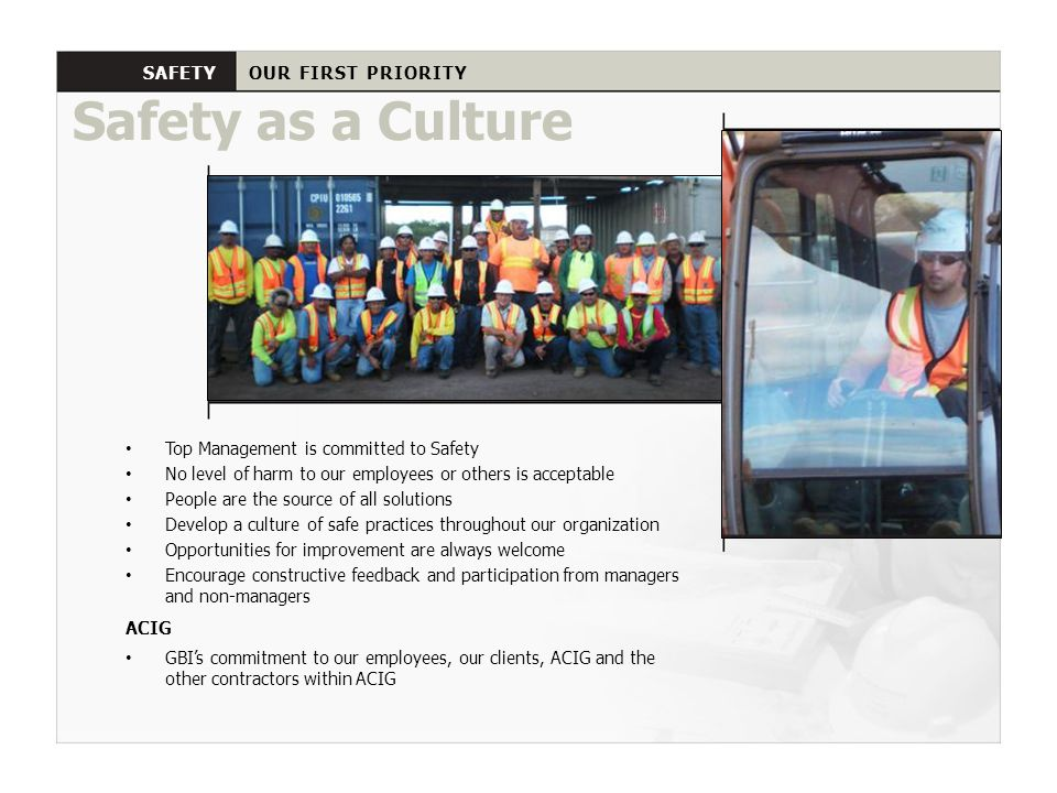 Safety as a Culture SAFETY OUR FIRST PRIORITY