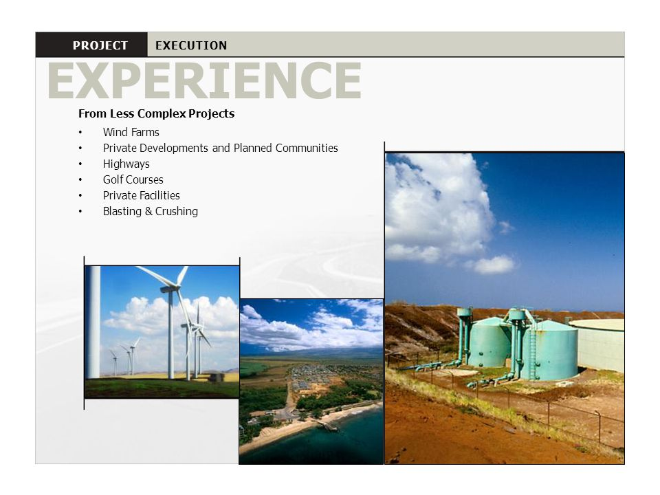 EXPERIENCE PROJECT EXECUTION From Less Complex Projects Wind Farms