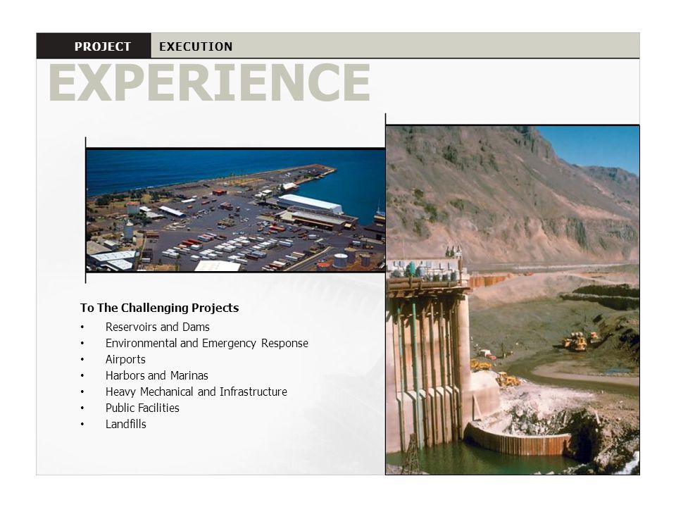 EXPERIENCE PROJECT EXECUTION To The Challenging Projects