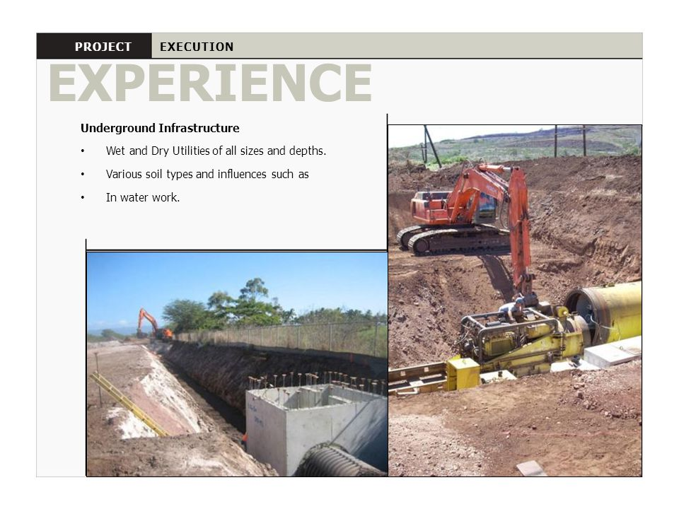 EXPERIENCE PROJECT EXECUTION Underground Infrastructure