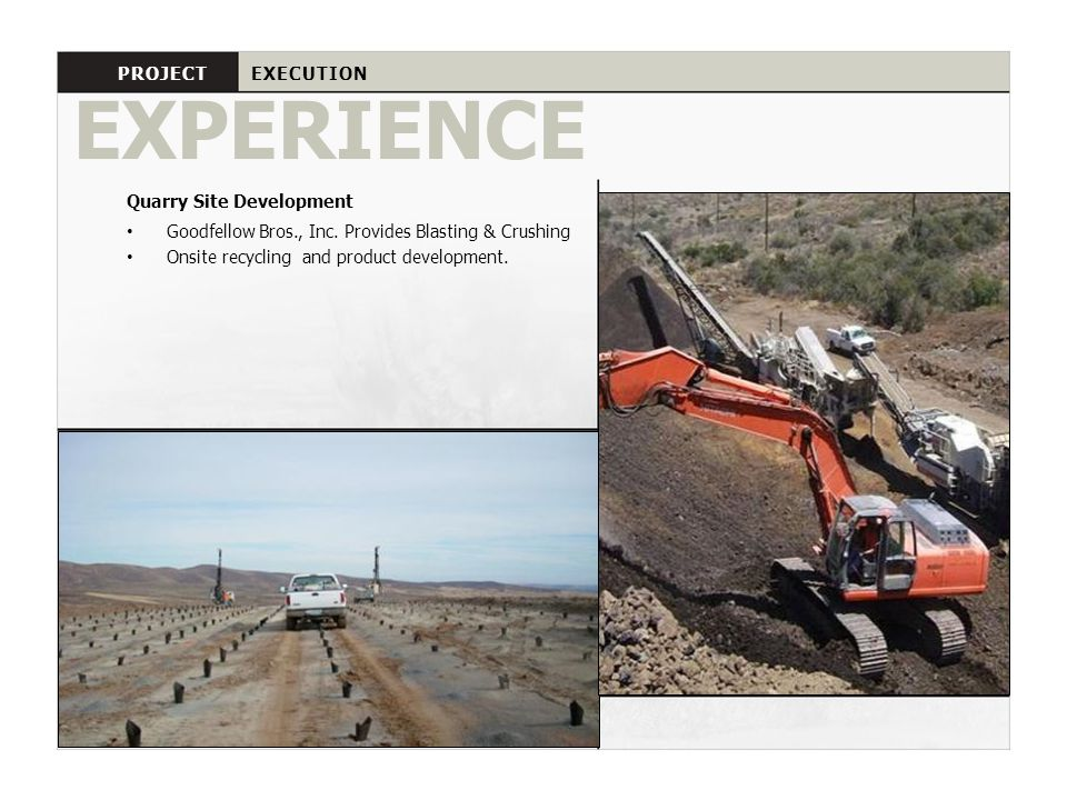 EXPERIENCE PROJECT EXECUTION Quarry Site Development