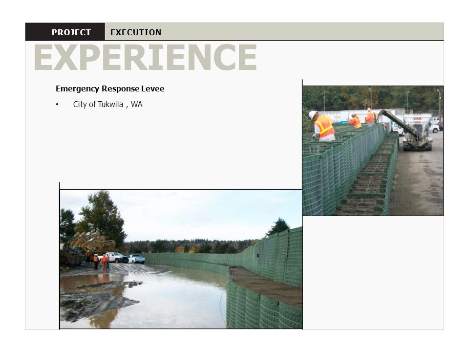 EXPERIENCE PROJECT EXECUTION Emergency Response Levee