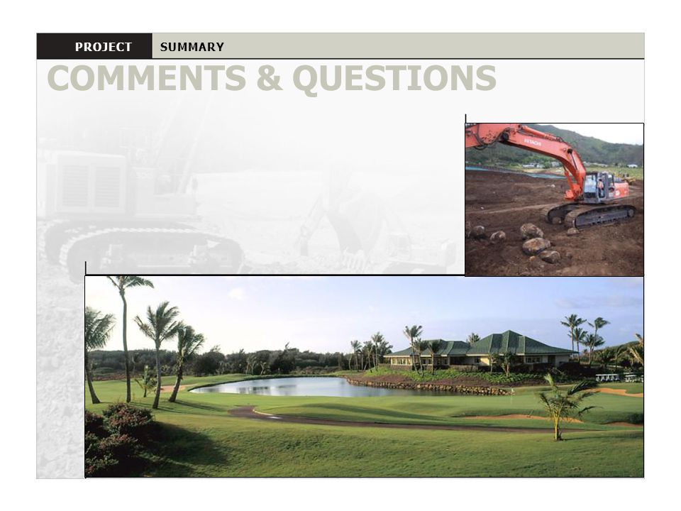 PROJECT SUMMARY COMMENTS & QUESTIONS