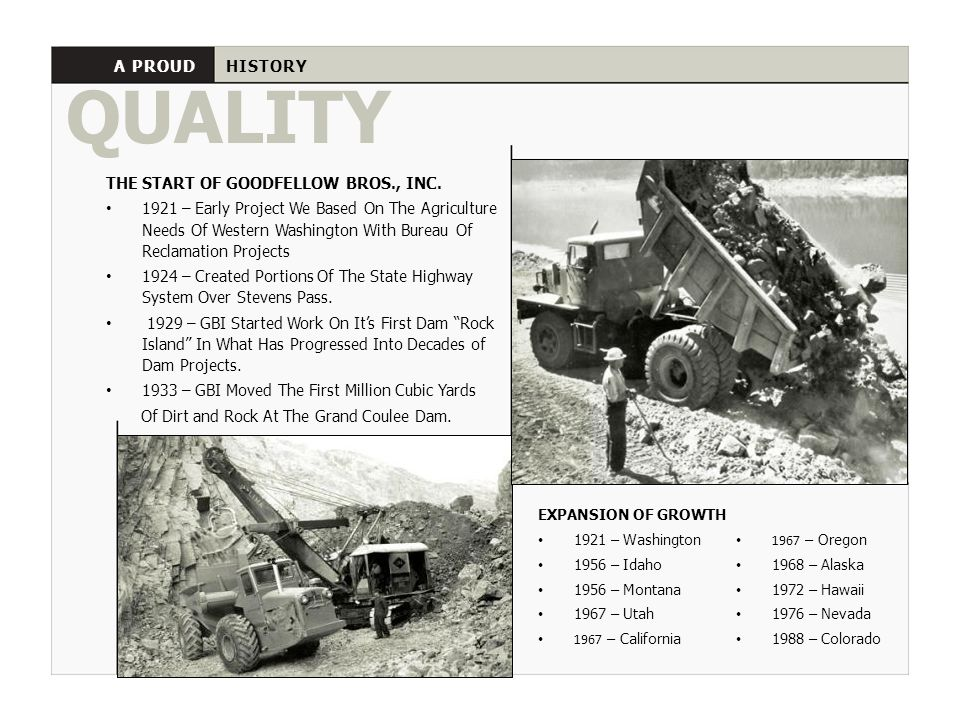 QUALITY A PROUD HISTORY THE START OF GOODFELLOW BROS., INC.