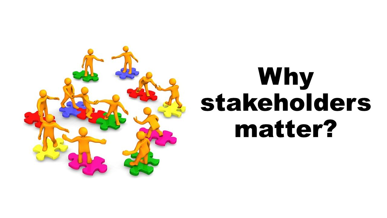 Why stakeholders matter