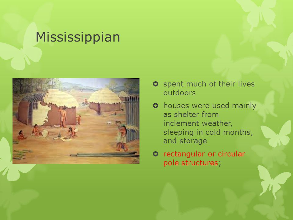 Mississippian spent much of their lives outdoors