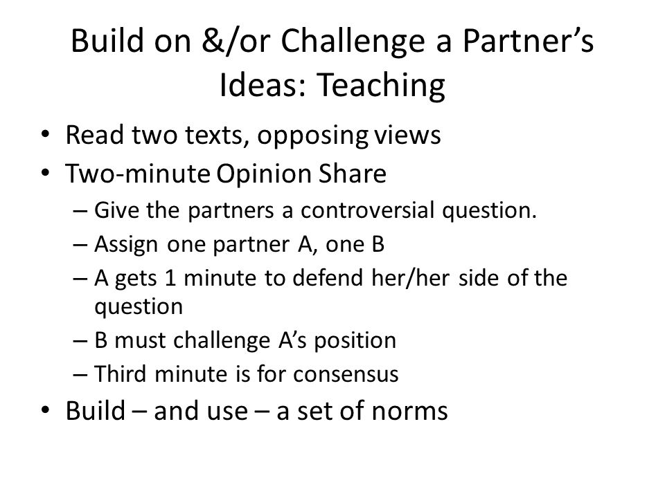 Build on &/or Challenge a Partner's Ideas: Teaching