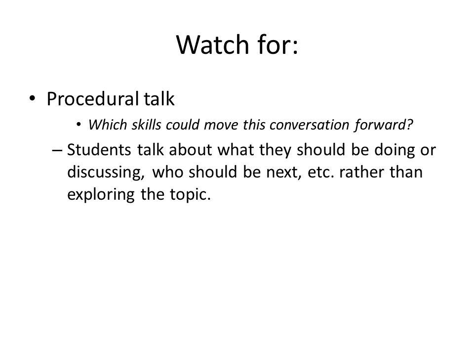 Watch for: Procedural talk