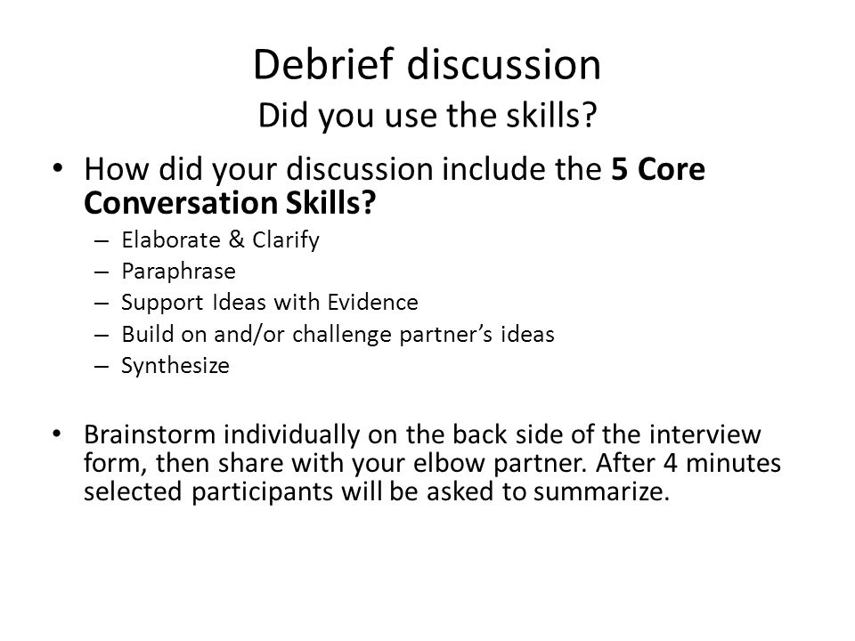 Debrief discussion Did you use the skills