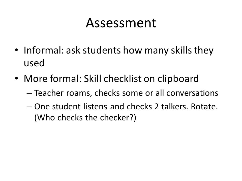 Assessment Informal: ask students how many skills they used