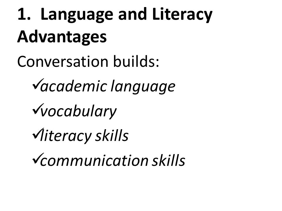 1. Language and Literacy Advantages