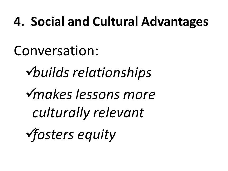 4. Social and Cultural Advantages
