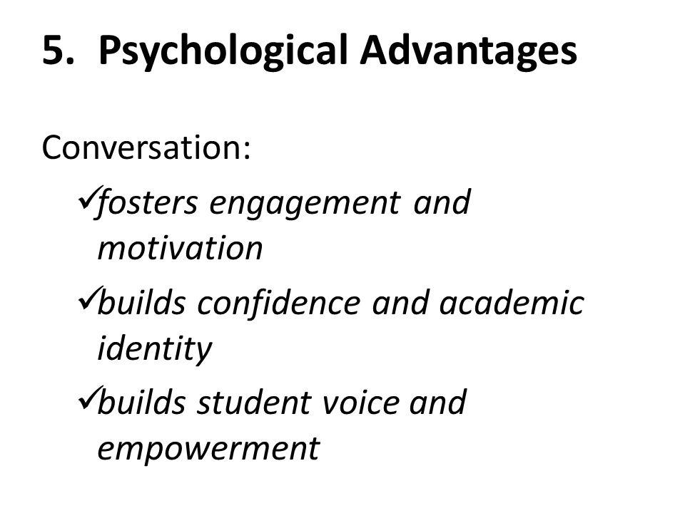 5. Psychological Advantages