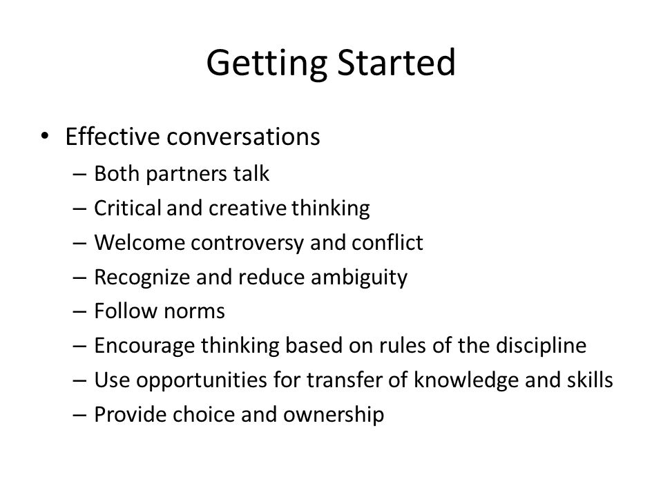 Getting Started Effective conversations Both partners talk