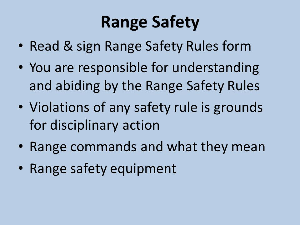 Range Safety Read & sign Range Safety Rules form