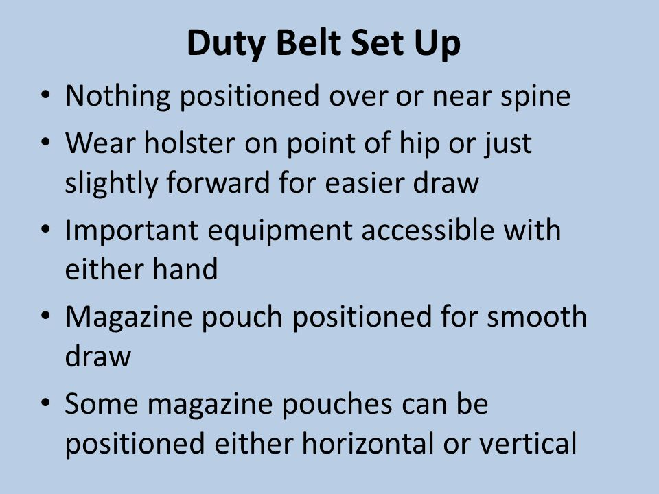 Duty Belt Set Up Nothing positioned over or near spine