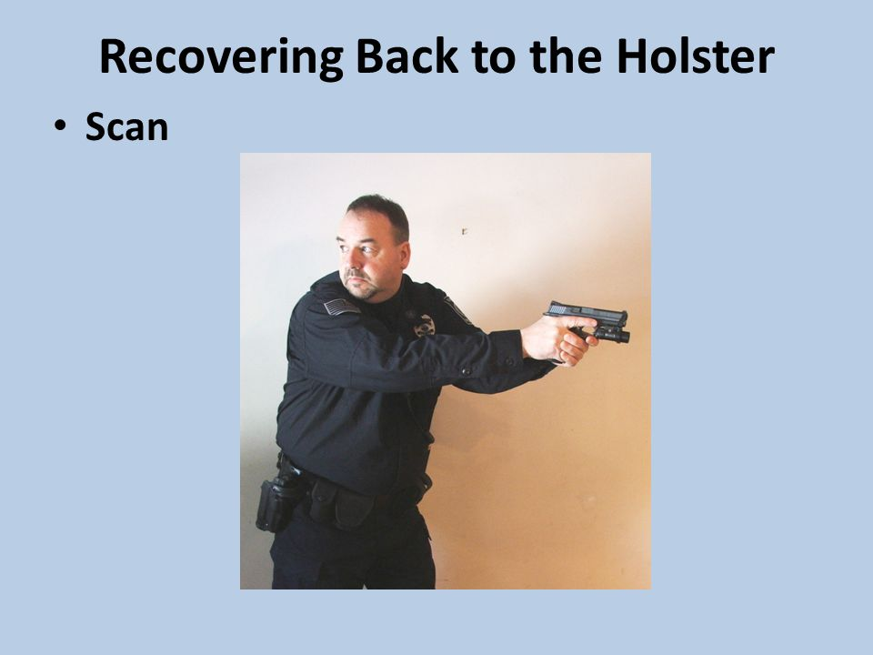 Recovering Back to the Holster
