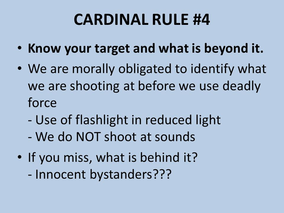 CARDINAL RULE #4 Know your target and what is beyond it.