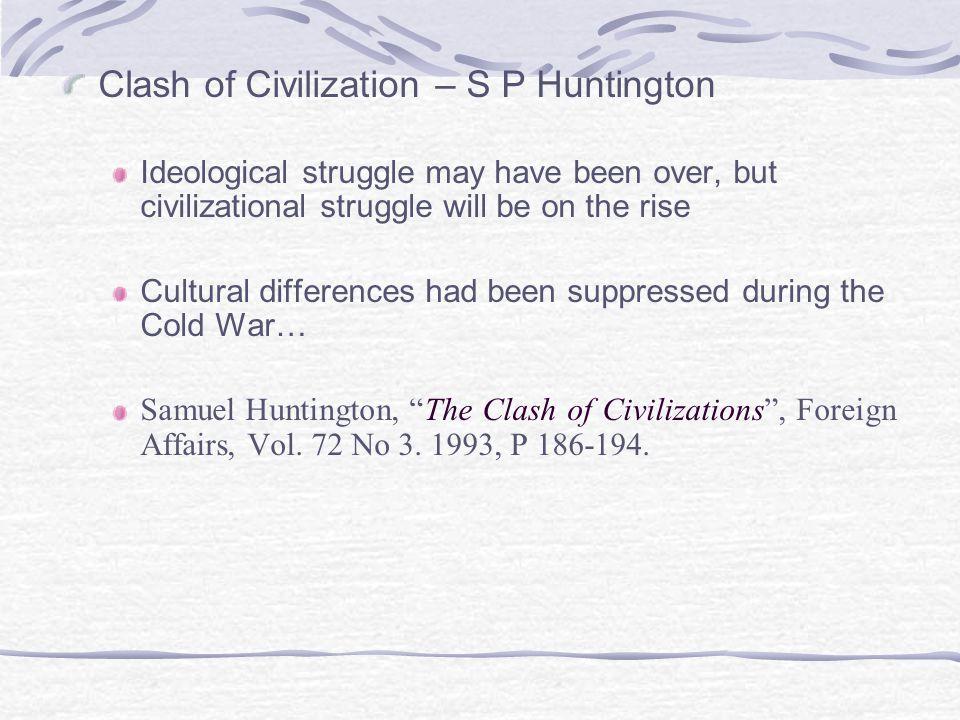 Clash of Civilization – S P Huntington