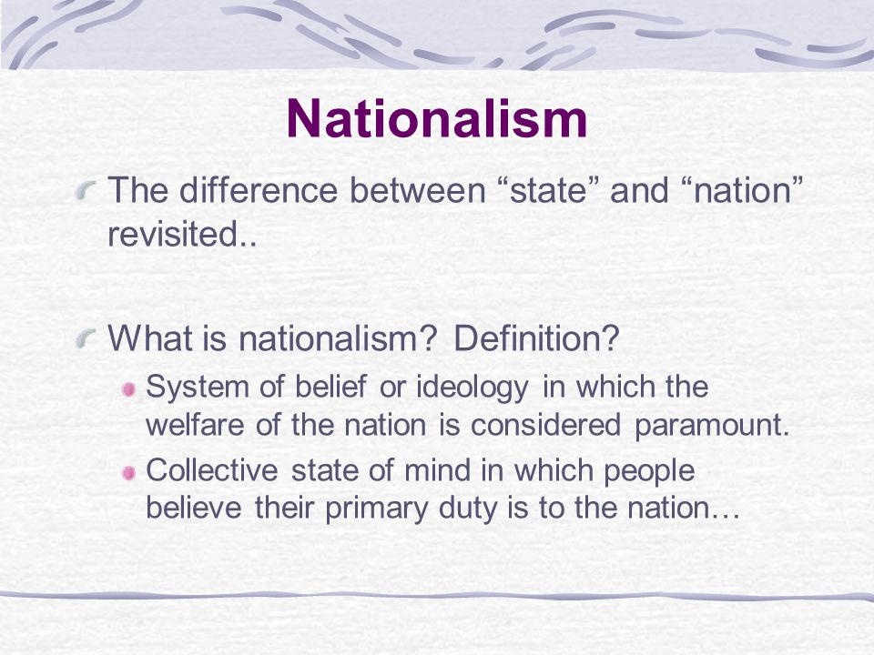 Nationalism The difference between state and nation revisited..