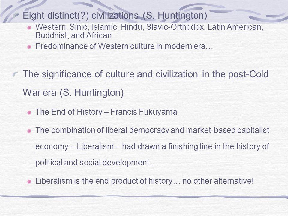 Eight distinct( ) civilizations (S. Huntington)