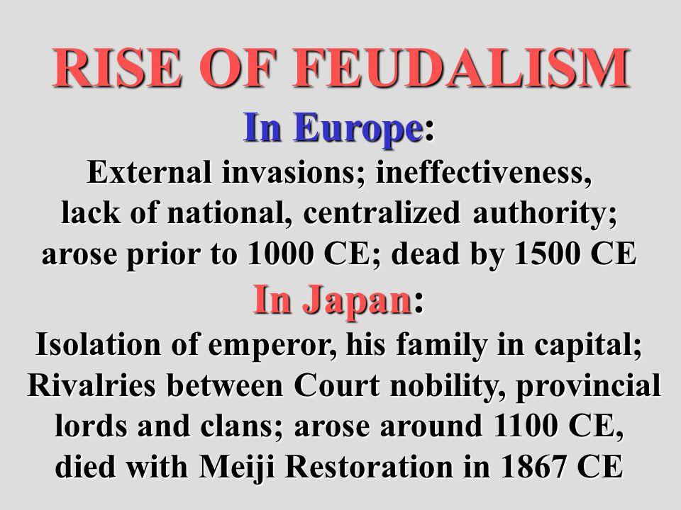 RISE OF FEUDALISM In Europe: In Japan: