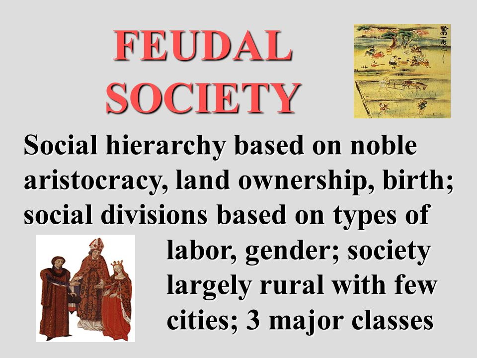 FEUDAL SOCIETY Social hierarchy based on noble