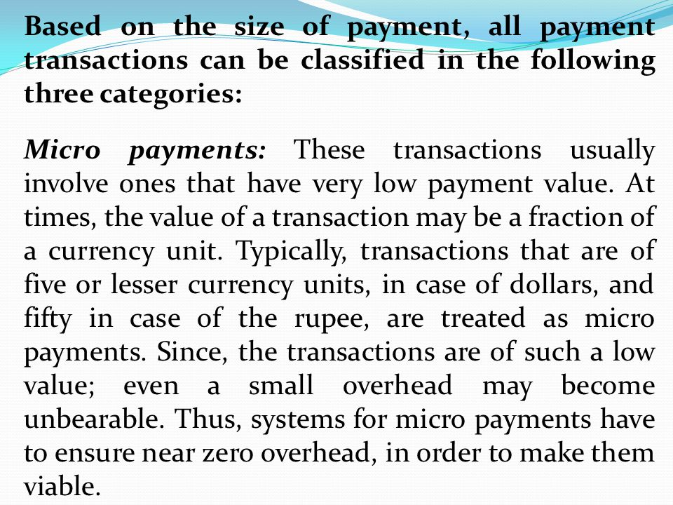 Based on the size of payment, all payment transactions can be classified in the following three categories: