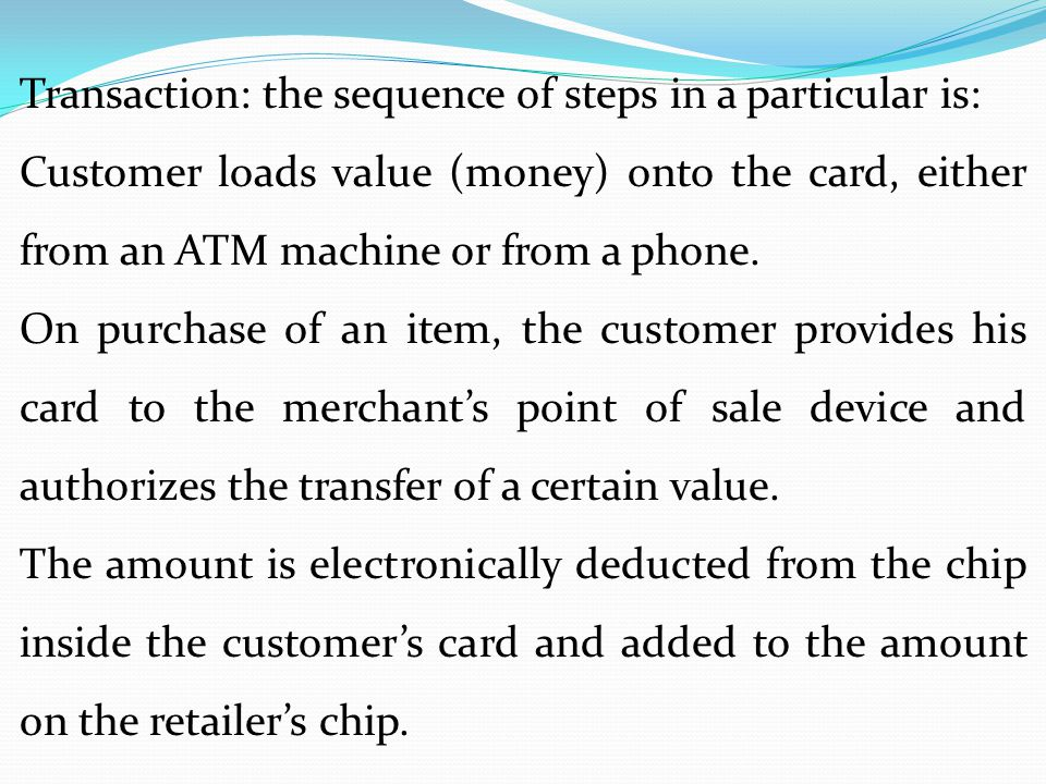 Transaction: the sequence of steps in a particular is:
