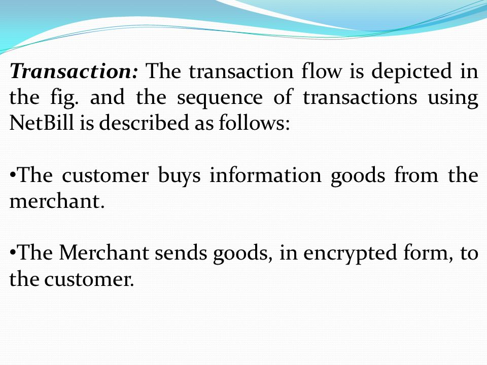 Transaction: The transaction flow is depicted in the fig