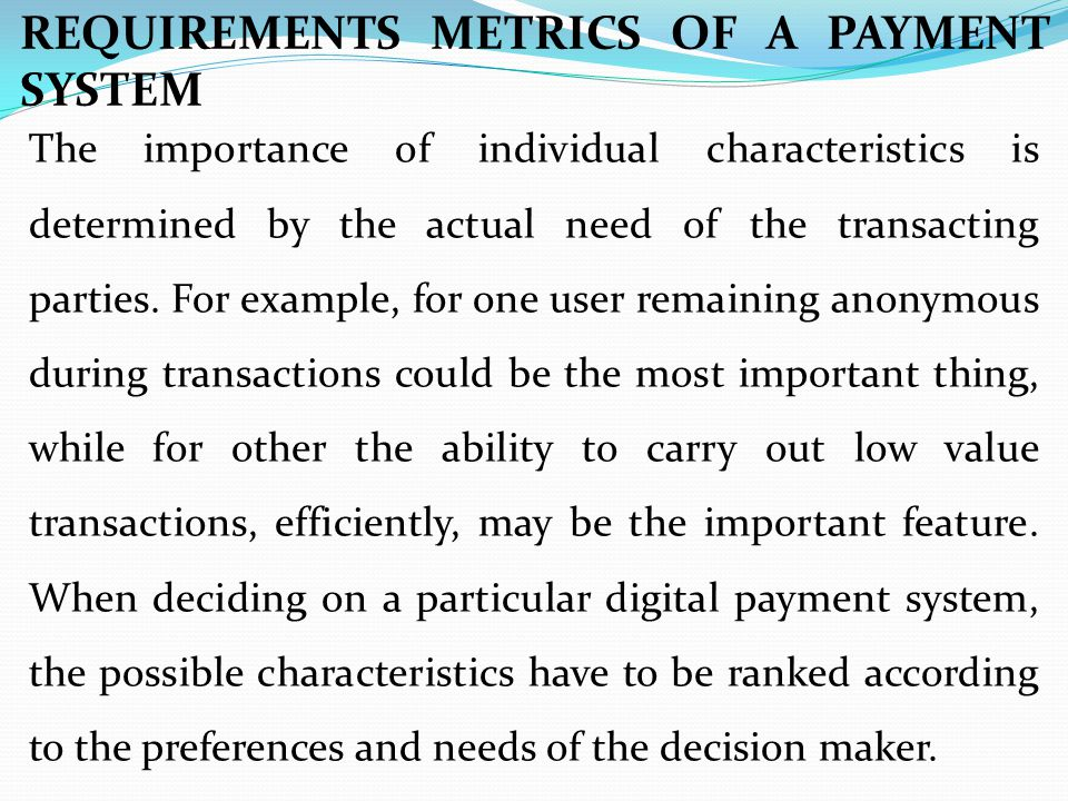 REQUIREMENTS METRICS OF A PAYMENT SYSTEM