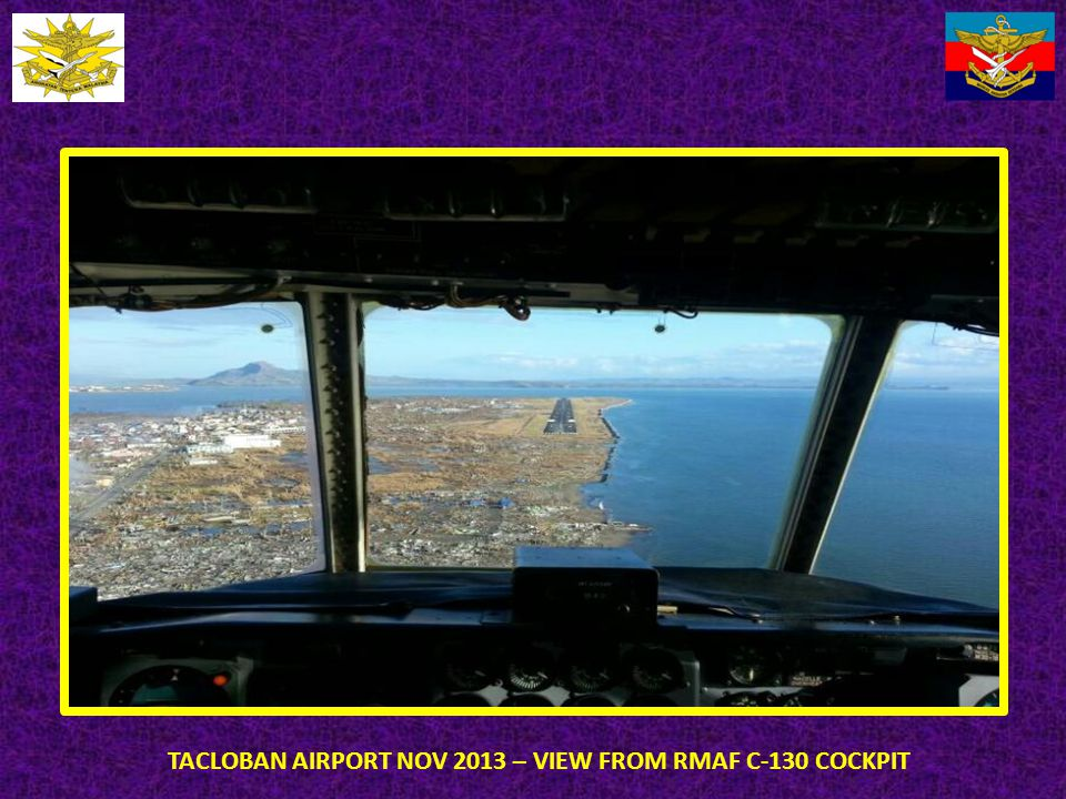TACLOBAN AIRPORT NOV 2013 – VIEW FROM RMAF C-130 COCKPIT