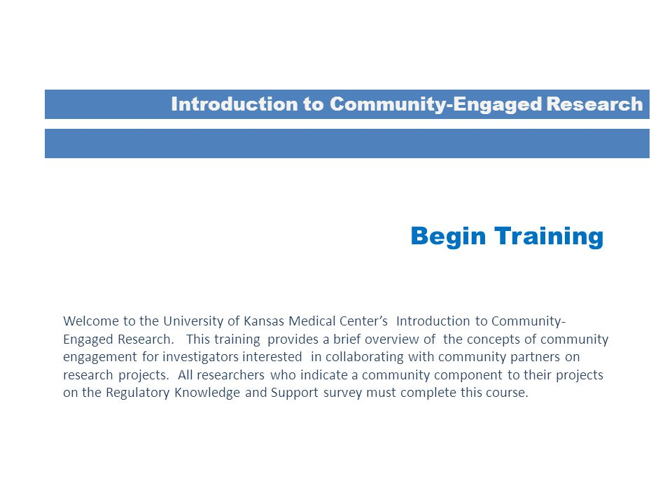 Begin Training Introduction to Community-Engaged Research