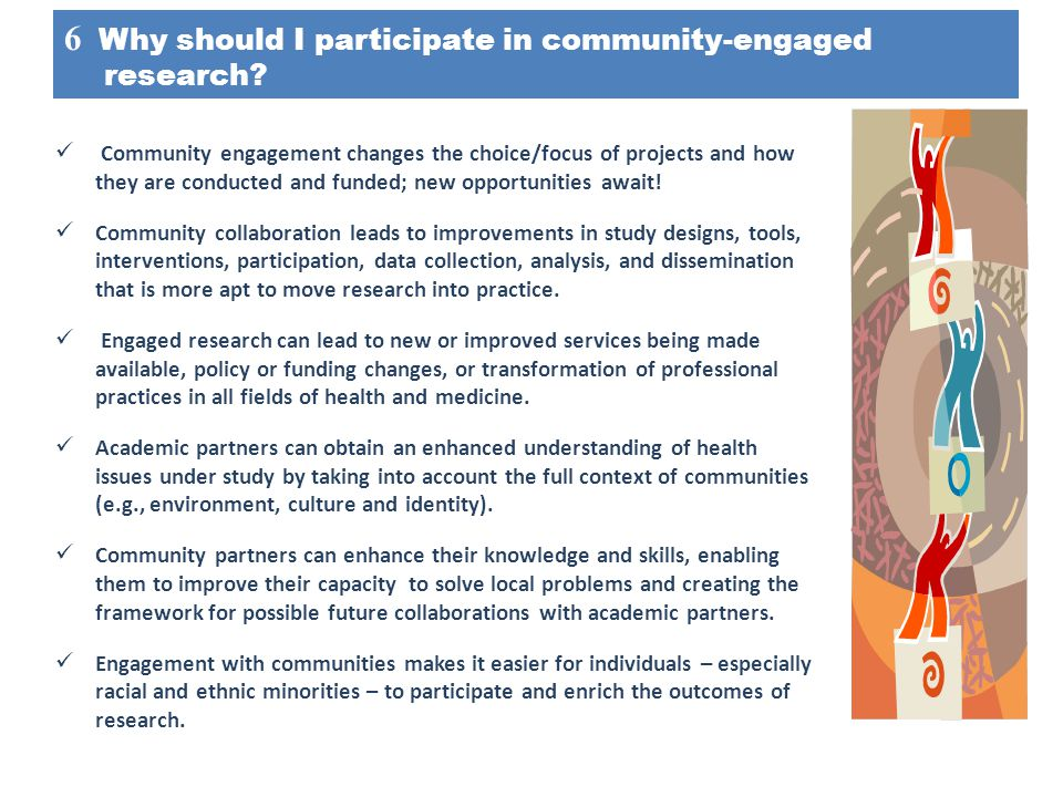 6 Why should I participate in community-engaged research