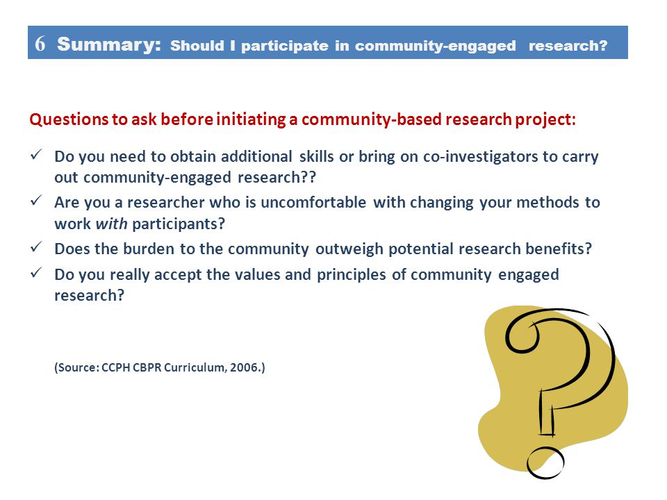 6 Summary: Should I participate in community-engaged research