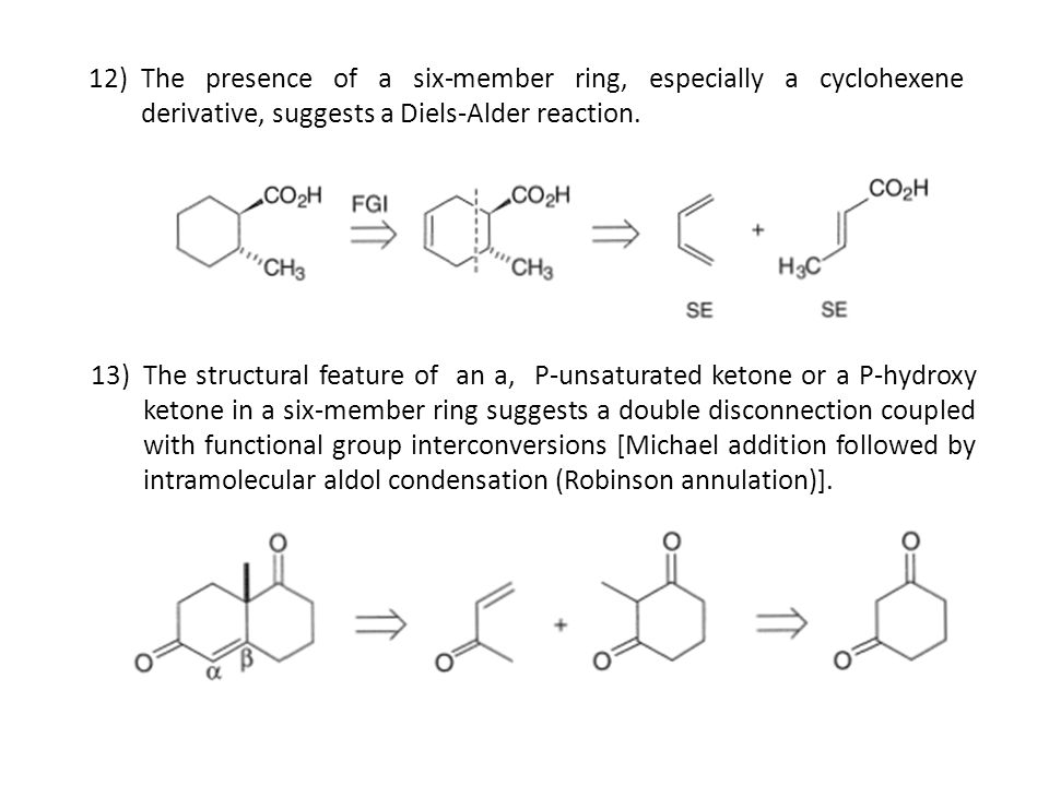 The presence of a six-member ring, especially a cyclohexene derivative, suggests a Diels-Alder reaction.